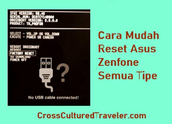 Tutorial Cara Mereset Hp Asus Zenfone Go Dan Semua Seri Lainnya 1
